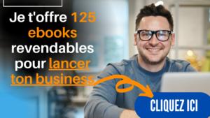125 Ebooks revendables en français pour monter un business en ligne